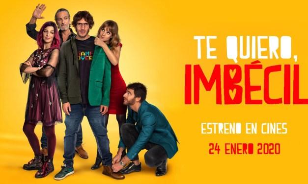 «Te quiero, imbécil» llega a los cines el 24 de enero