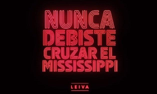 «Nunca debiste cruzar el Mississippi» el single de Leiva es la BSO de Veneno