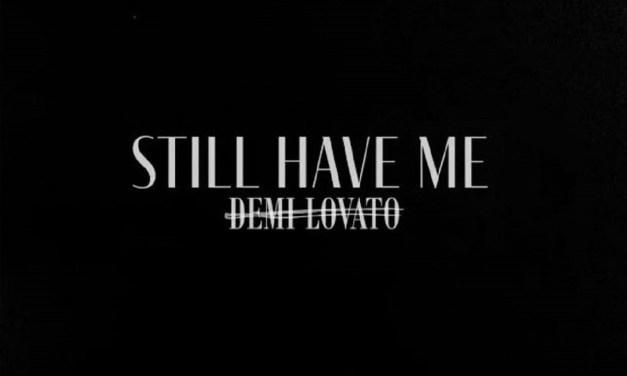 Demi Lovato estrena por sorpresa «Still have me»