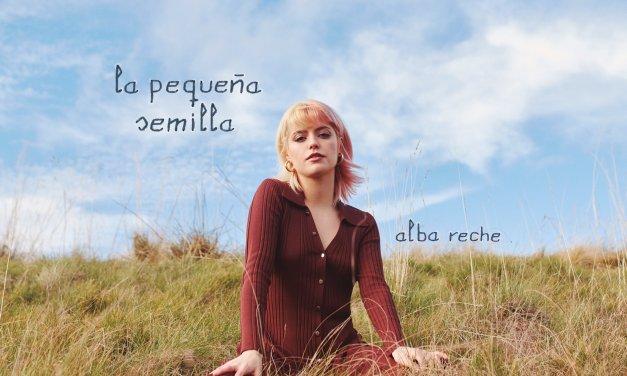 Alba Reche se consolida como artista y apela a sus raíces en 'La pequeña semilla'