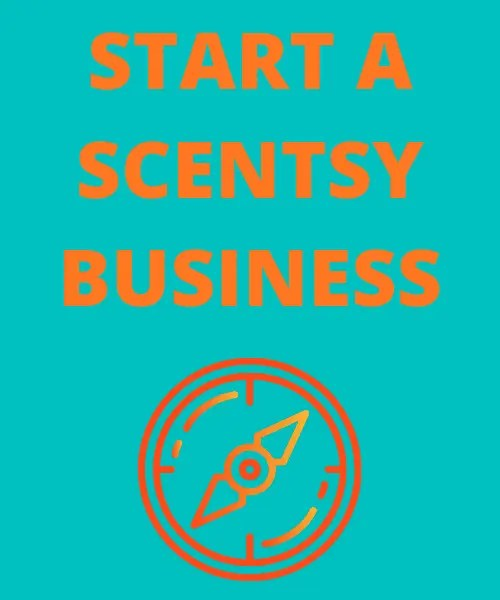 START A SCENTSY BUSINESS