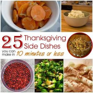 25 Quick and Easy Thanksgiving Side Dish Recipes you can Make in 10 Minutes or Less