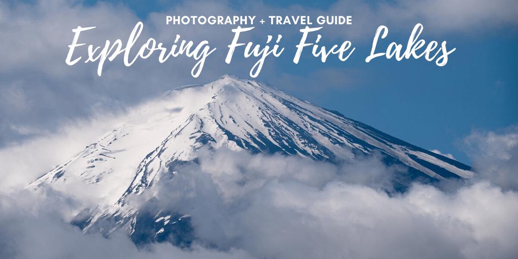Exploring Fuji Five Lakes - Japan