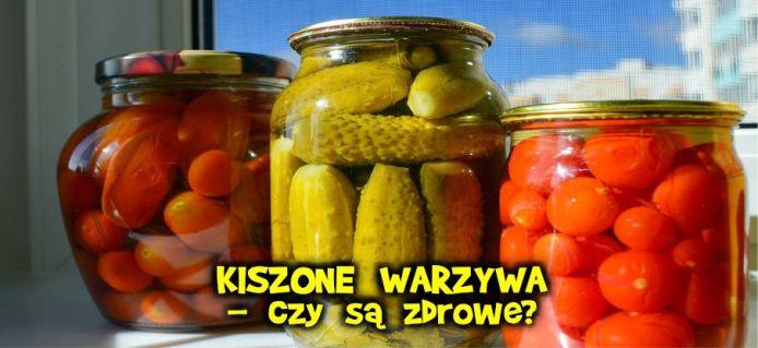 kiszonki z warzyw, jak zrobić kiszonki, czy kiszonki są zdrowe, jakie witaminy są w kiszonkach, kiszonki