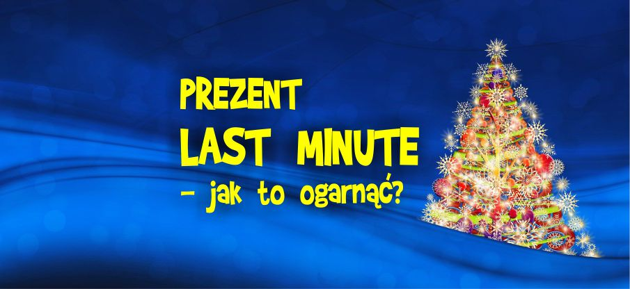 Pomysł na prezent last minute