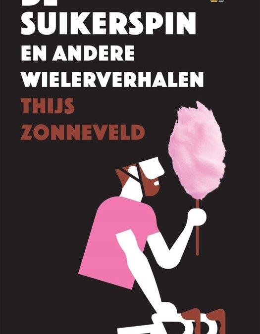 De Suikerspin en andere wielerverhalen – Thijs Zonneveld