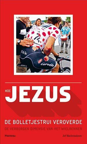 Hoe Jezus de bolletjestrui veroverde – Jef Rademakers
