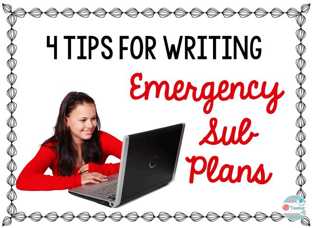 4 Strategies for Writing Emergency Sub Plans on Minds in Bloom!