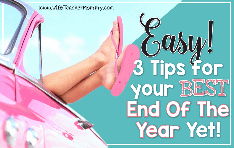 Check out these tips to have the best end of the year with your students! They are so easy!