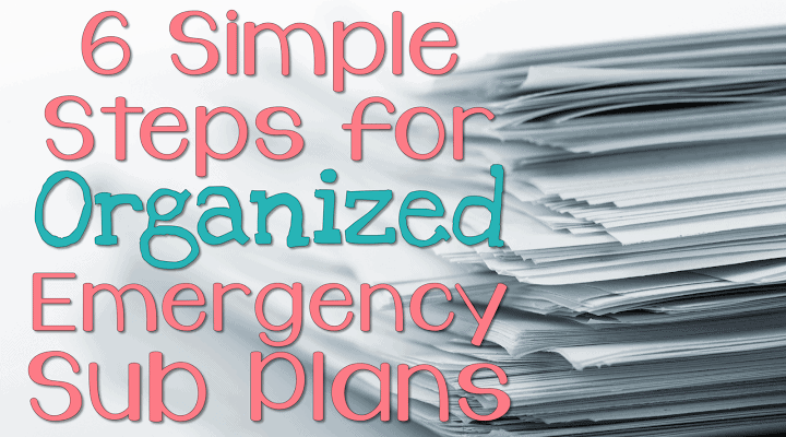 6 Simple Steps to Organize your Sub Plans