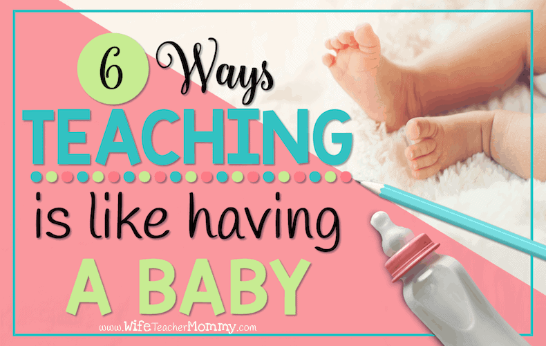 6 Ways Teaching is like Having a Baby.