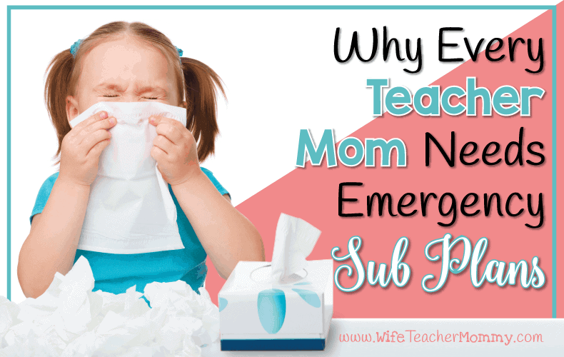 Why Every Teacher Mom Needs Emergency Sub Plans