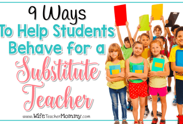 9 Tips To Help Students Behave for a Substitute Teacher