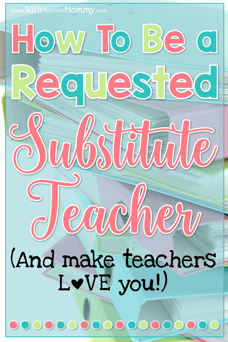 Are you a substitute teacher looking for a more regular schedule? Here are some tips to get teachers to fall in love with you, so you can fill up your substitute teacher schedule as you please! There are lots of great substitute teaching tips in this post. How to be a requested substitute teacher. #substituteteacher #substituteteaching