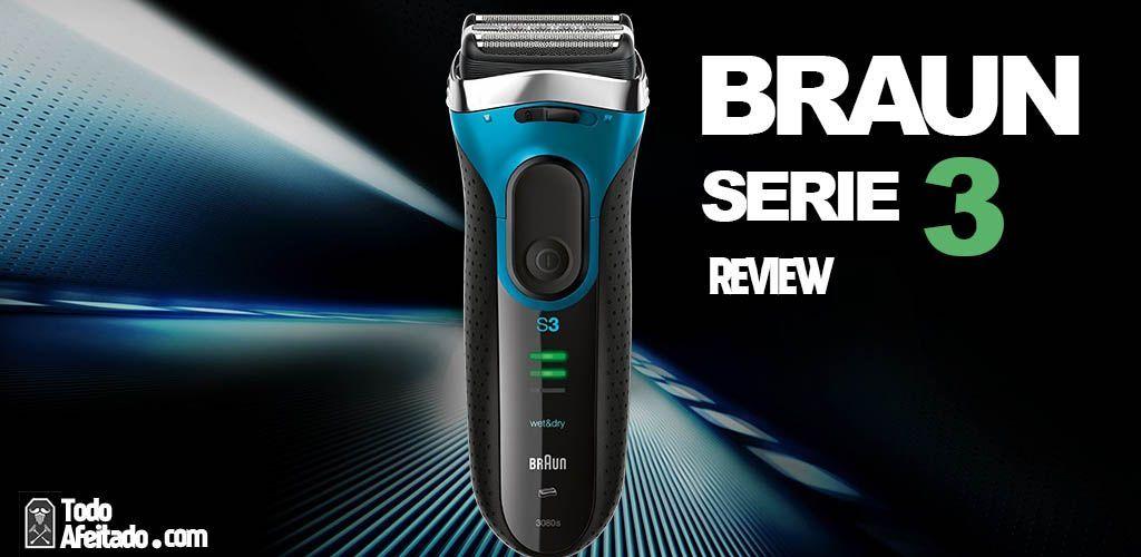Braun Series 3 | Análisis de las Afeitadoras más vendidas de Braun