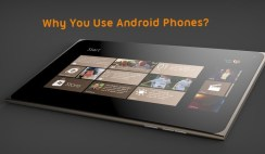 Why You Use Android Phones