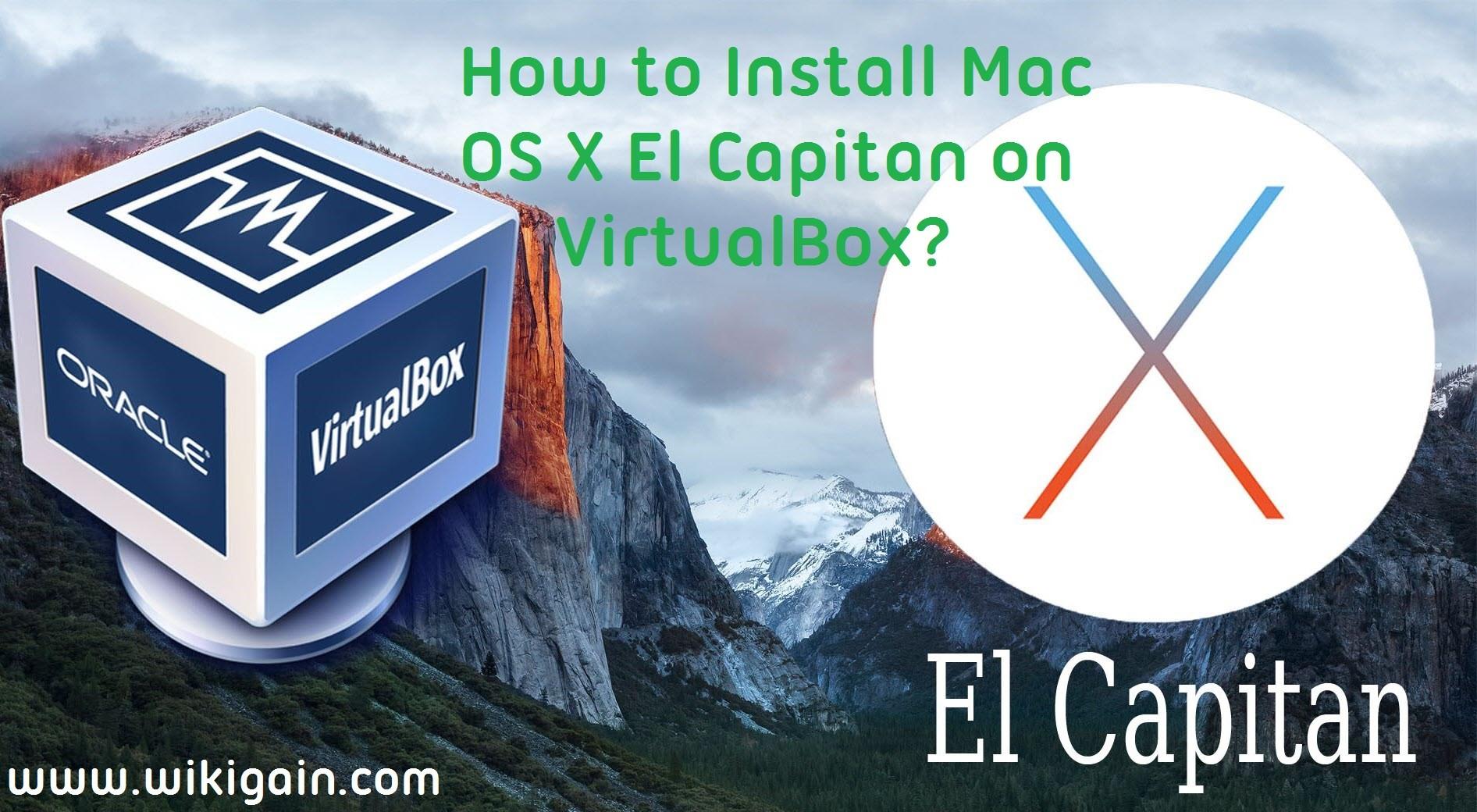 How to install mac os x el capitan on virtualbox wikigain biocorpaavc Images