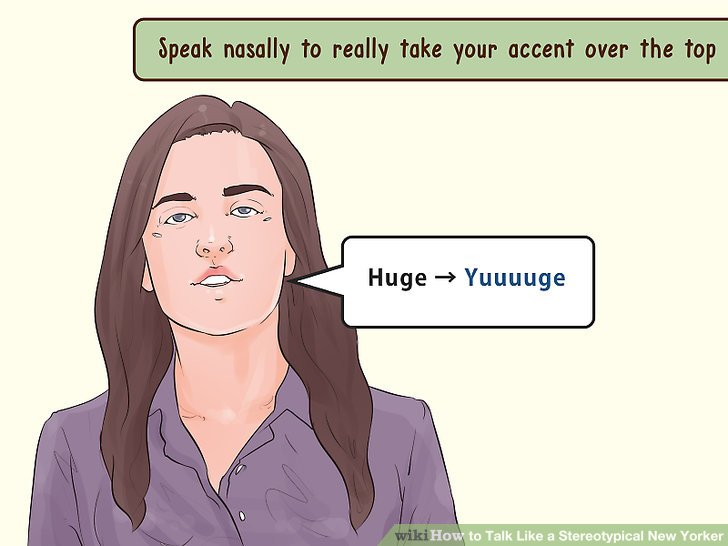 Sprechen Sie nasal und fühlen Sie sich im Hals fast eingeengt, um Ihren Akzent wirklich zu übertreffen.