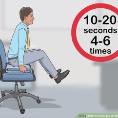 Office Chair Exercises Banquet Covers Near Me 3 Ways To Exercise At Work Every Day Wikihow Image Titled Step 8