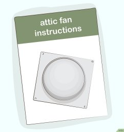 diagram how to install an attic fan with pictures wikihow attic fan thermostat wiring  [ 1200 x 900 Pixel ]