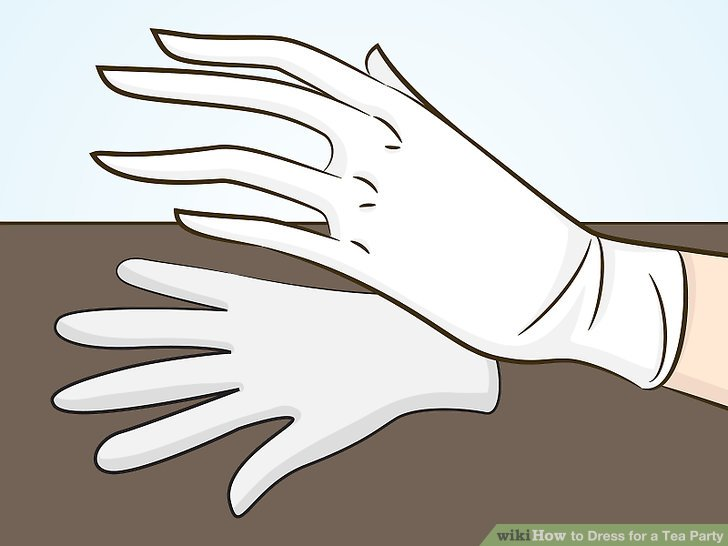 Wear white gloves for a more formal event.