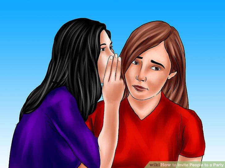 Seien Sie sich bewusst, dass Sie möglicherweise Personen beleidigen, die Sie nicht eingeladen haben, und die Ihre Einladungen bei anderen belauscht haben.