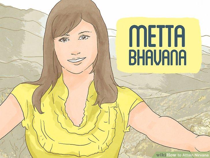 Üben Sie liebende Güte (Metta Bhavana).