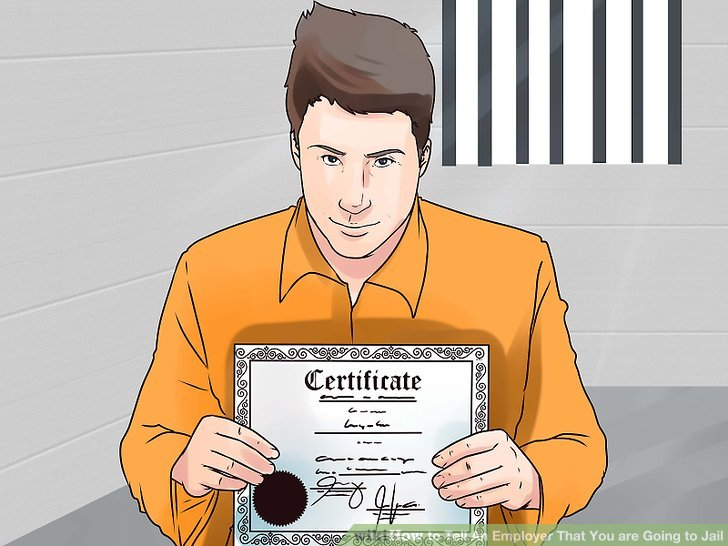 How to Tell An Employer That You are Going to Jail with