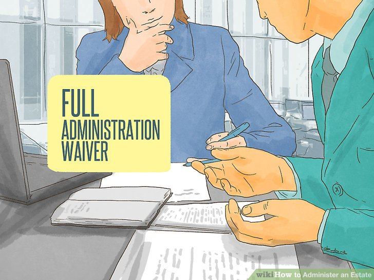 Know whether you can file a waiver of full administration.