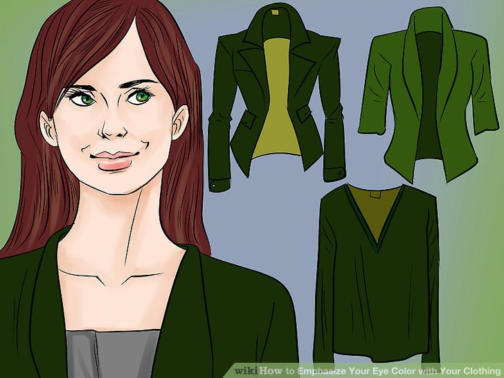 Wear moss green at night for green eyes.