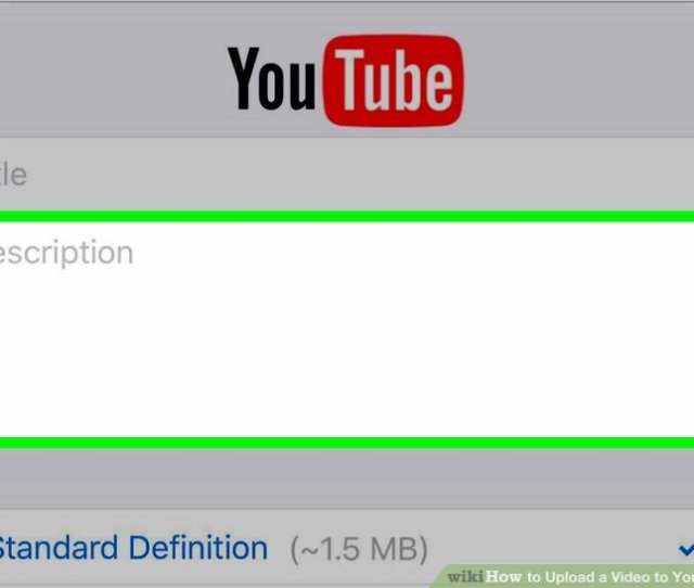 Image Titled Upload A Video To Youtube Step