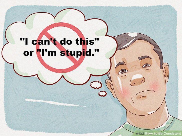 Eliminate negative thinking.