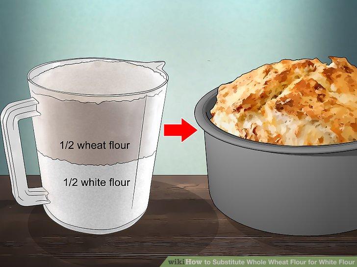 3 Ways to Substitute Whole Wheat Flour for White Flour ...