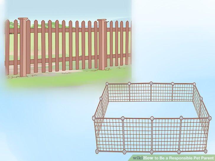 Installieren Sie Zäune und Käfige, um Ihr Haustier zu Hause aufzunehmen.
