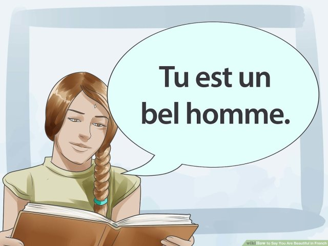 How to Say You Are Beautiful in French: 17 Steps (with Pictures)
