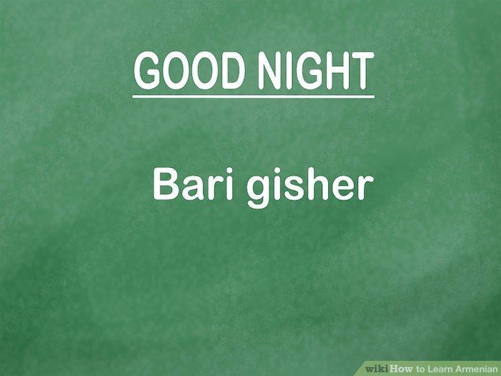"Good night is ""Bari gisher""."