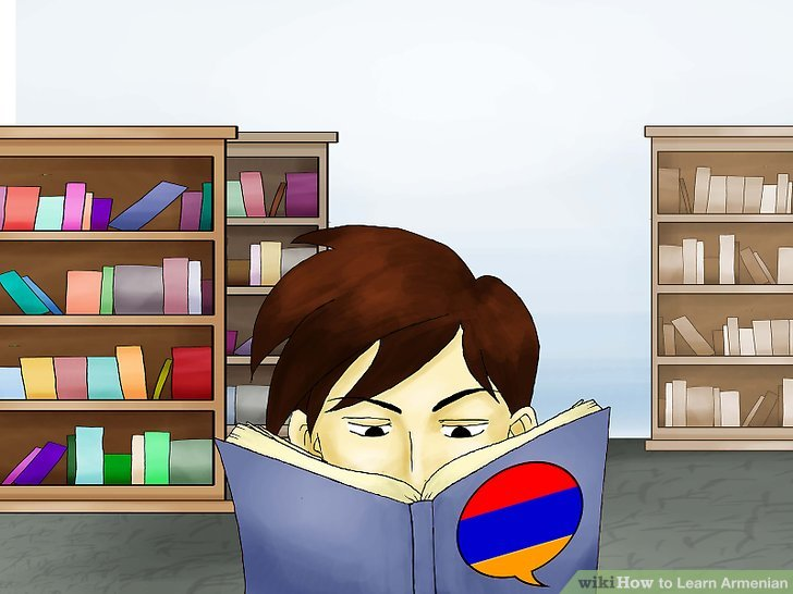 "Try purchasing an Armenian alphabet book (pronounced in Armenian as ""aybenaran"")."