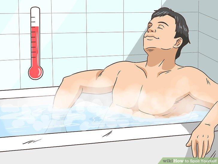 Take a warm, pampering bath.
