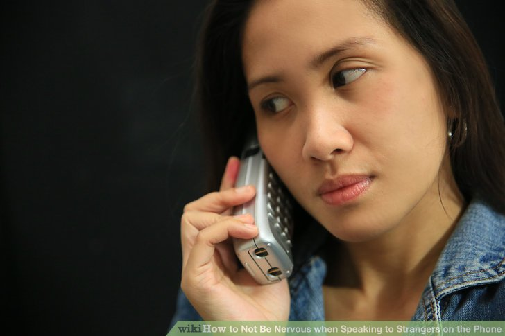 How To Not Be Nervous When Speaking To Strangers On The Phone