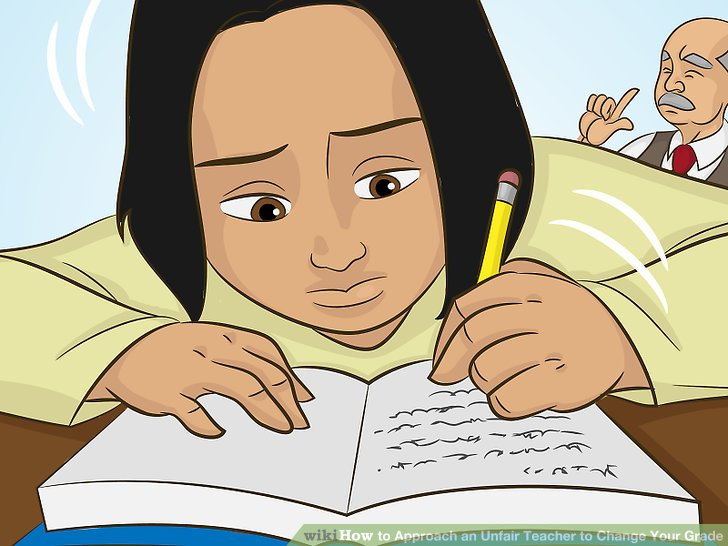 How to how to approach an unfair teacher to change your grade state that you feel you deserve a better grade on the assignments and your reason why ccuart Gallery