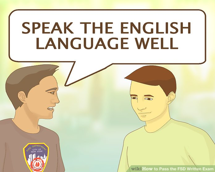 Speak the English language well.