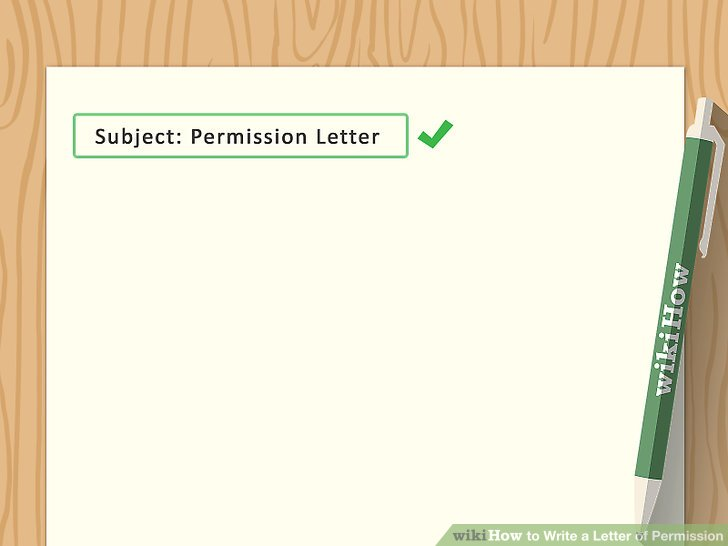 How to how to write a letter of permission write the letter by hand only in informal situations or for short notes that only need to be shown once expocarfo