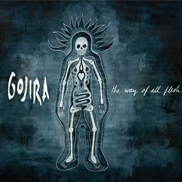 Gojira, The Way Of All Flesh