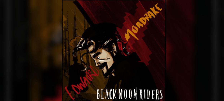 Black Moon Riders - Edward Mordrake