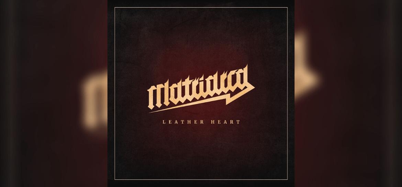 Matriarca - Leather Heart