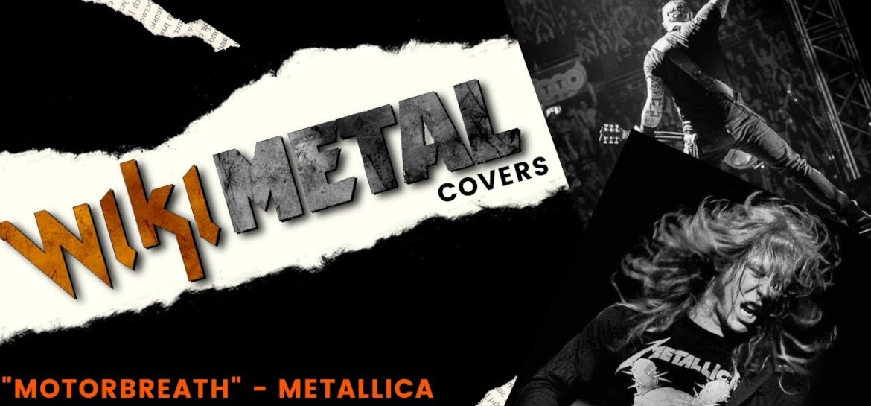 Wikimetal Covers - Motorbreath Metallica