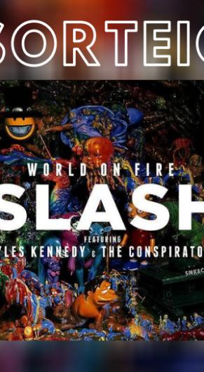 SORTEIO: valendo 02 CDs 'World on Fire', do Slash featuring Myles Kennedy & the Conspirators