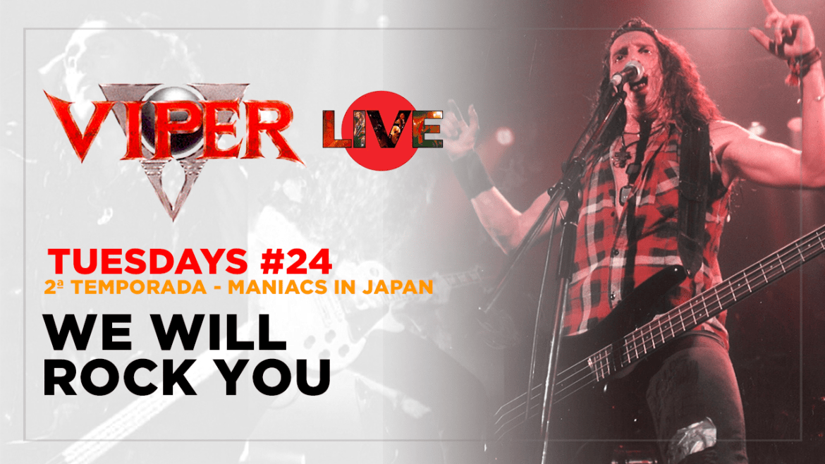 We Will Rock You - Maniacs In Japan - VIPER Tuesdays