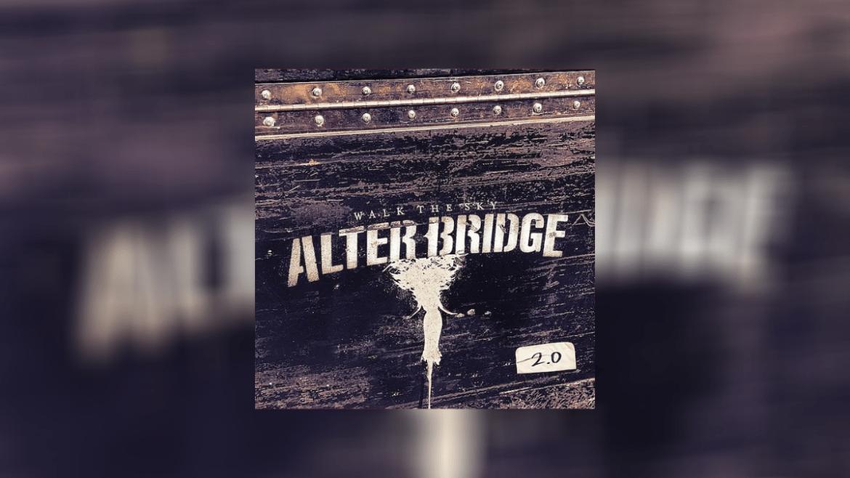 'Walk The Sky 2.0', por Alter Bridge