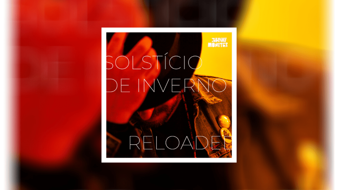 'Solstício de Inverno Reloaded', de Johnny Monster